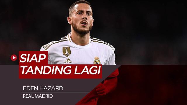 Berita Video bintang Real Madrid, Eden Hazard tegaskan sudah fit lagi dan siap tanding