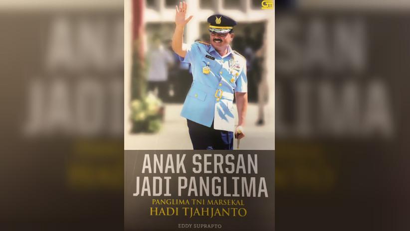 Buku mengenai Panglima TNI Hadi Tjahjanto (foto: istimewa)