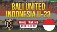 Pertandingan Persahabatan Bali United Vs Timnas Indonesia U-23 (Bola.com/Adreanus Titus)