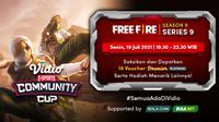 Saksikan Link Live Streaming Vidio Community Cup Season 9 Free Fire Series 9 di Vidio, Senin 19 Juli 2021. (Sumber : dok. vidio.com)