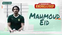 Wawancara Eksklusif - Mahmoud Eid. (Bola.com/Dody Iryawan)