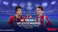 Link Live Streaming Liga Champions : AC Milan vs Atletico Madrid di Vidio, Rabu 29 September 2021