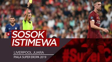 Berita video terdapat beberapa sosok istimewa saat Liverpool menjadi juara Piala Super Eropa 2019 yang tak hanya pemain-pemain kunci pada pertandingan tersebut, Rabu (14/8/2019).