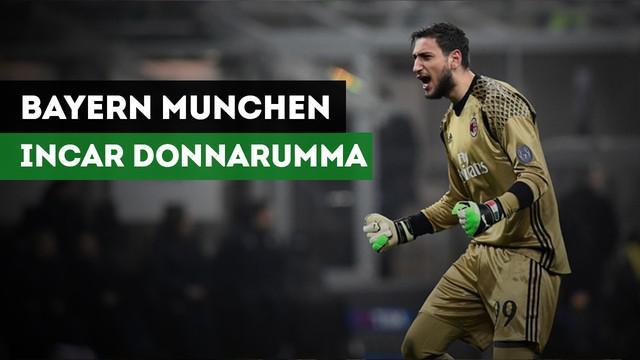 Bayern Munchen dikabarkan tertarik mendatangkan Gianluigi Donnarumma untuk gantikan Manuel Neuer.