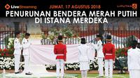 Saksikan Live Streaming Upacara Penurunan Sang Saka Merah Putih di Istana. (Liputan6.com/Abdillah)