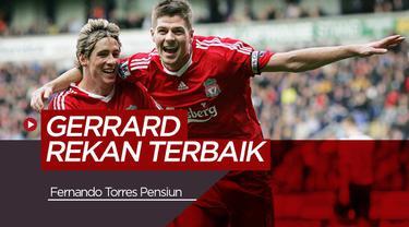 Berita Video Fernando Torres Kenang Masa Terindah Bersama Gerrard dan Liverpool