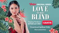 Nonton Vidio Original Series Love is not Blind di Vidio. (Sumber : dok. vidio.com)