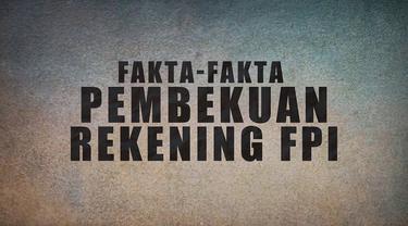 Setelah segala kegiatan Front Pembela Islam (FPI) dilarang pemerintah, kini giliran rekening FPI yang diamankan.