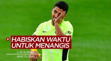 Berita Video Luis Suarez habiskan waktu untuk menangis sebelum tinggalkan Barcelona