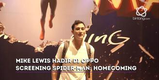 Sejak kecil, Mike Lewis sudah menyukai karakter Spider-Man. Ia pun hadir di acara Oppo Screening Spider-Man: Homecoming.