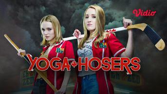 Sinopsis Film Yoga Hosers, Saksikan Selengkapnya di Vidio