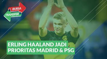 Berita Video Bursa Transfer : Menjadi Pesona, Real Madrid dan PSG Bertarung Mendapatkan Erling Haaland