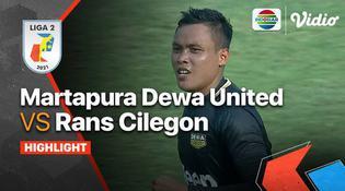VIDEO: Highlights Liga 2, Dewa United Bungkam RANS Cilegon FC 3-1