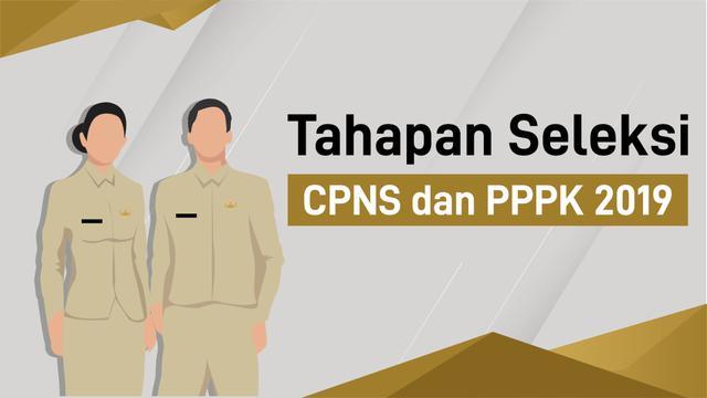 Tahapan Seleksi CPNS dan PPPK 2019