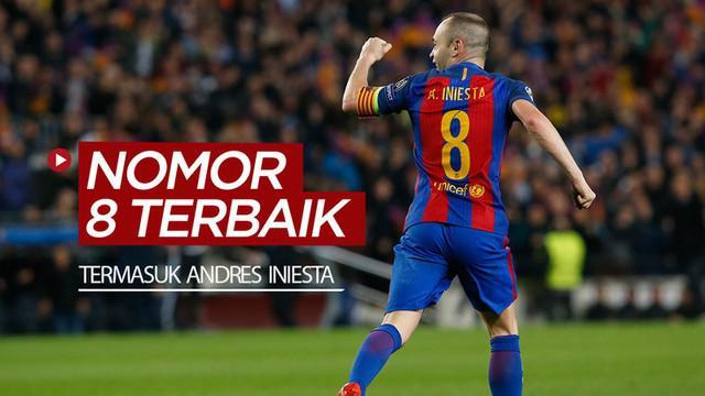 Berita video para pesepak bola hebat yang memakai nomor punggung 8, termasuk Andres Iniesta dan Frank Lampard.