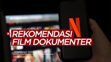 Berita video SportBites tentang 5 Rekomendasi Film Dokumenter Tentang Sepak Bola di Netflix, Ada Film Tentang Barcelona loh!