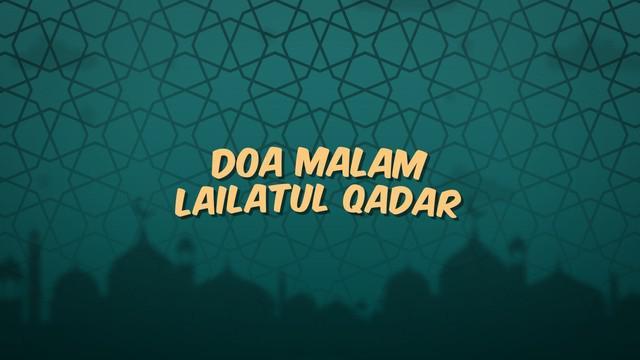 Kumpulan Doa Ramadan kali ini berisi bacaan doa untuk menyambut datangnya malam Lailatul Qadar.