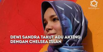Dewi Sandra sempat takut saat main bareng dengan Chelsea Islan dan Tatjana Saphira di film Ayat Ayat Cinta 2. Kenapa ya?