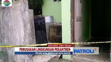 Kompleks Pondok Pesantren di Banyumas diacak-acak orang tak dikenal. Pelaku merusak tanaman, bahkan beberapa karpet dibuang pelaku ke dalam sumur.
