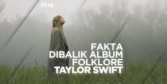 Sederet Fakta di Balik Album Folklore Taylor Swift