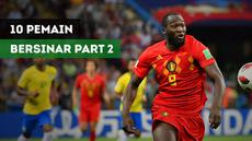 Berita video 10 pemain yang bersinar di Piala Dunia Rusia 2018 part 2.