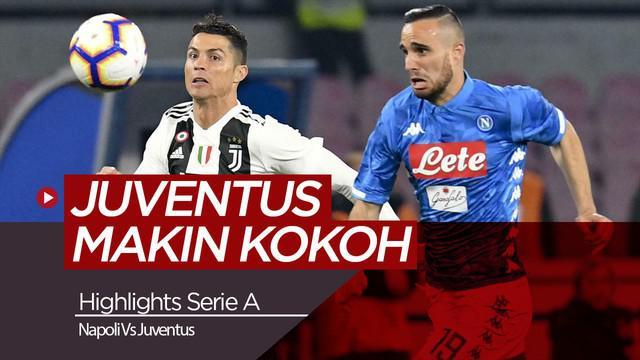 Berita Video Highlights Serie A, Juventus Taklukkan Napoli di San Paolo
