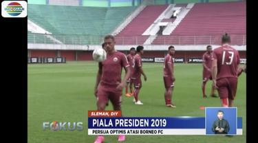 Persija Jakarta optimis menang melawan Borneo FC di Piala Presiden 2019.