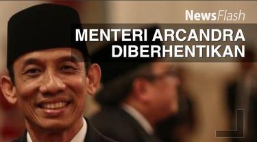 Presiden Joko Widodo (Jokowi) telah memberhentikan Menteri Energi dan Sumber Daya Mineral (ESDM) Arcandra Tahar pada Senin, 15 Agustus 2016.