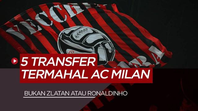 Berita Video bukan Zlatan Ibrahimovic atau Ronaldinho, inilah 5 pembelian termahal AC Milan sepanjang masa