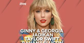 Ginny and Georgia jadikan Taylor Swift bahan candaan terkait seksisme. Yuk, cek info selengkapnya di video di atas!