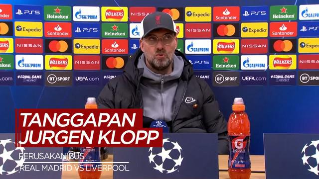 Berita Video Tanggapan Jurgen Klopp Usai Oknum Suporter Liverpool Merusak Bus Real Madrid