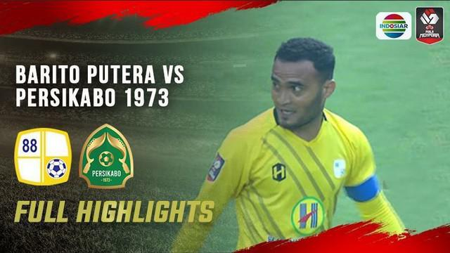 Berita Video Highlights Piala Menpora 2021, Barito Putera Lolos ke Perempat Final Usai Tahan Imbang Persikabo 1973