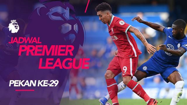 Berita motion grafis jadwal Liga Inggris pekan ke-29, big match Liverpool vs Chelsea.