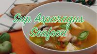 Bisa disantap untuk buka puasa maupun sahur, simak resep lengkap sup asparagus seafood. (dok. Masak.tv/Dinny Mutiah)