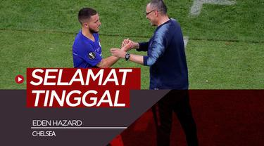 "Berita video gelandang Chelsea, Eden Hazard, telah mengucapkan ""selamat tinggal"" setelah ia persembahkan gelar juara Liga Europa 2018-2019 untuk klubnya."