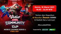 Vidio Community Cup Mobile Legends Series 3, Kamis (18/3/2021) pukul 19.00 WIB dapat disaksikan melalui platform Vidio, laman Bola.com, dan Bola.net. (Dok. Vidio)