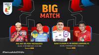 Big Macth Liga 2 Selasa, 19 Oktober 2021