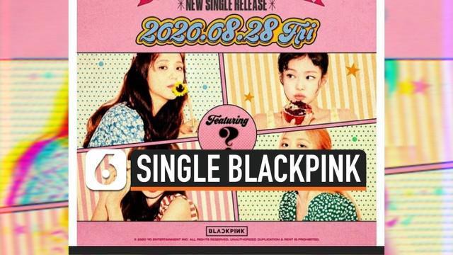 YG Entertainment mengkonfirmasi perilisan single kolaborasi baru BLACKPINK. Namun dengan siapa BLACKPINK akan berkolaborasi belum diumumkan oleh pihak agensi.