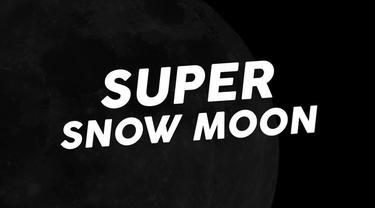 Fenomena Super Snow Moon akan terjadi pada Selasa 19 Februari 2019.