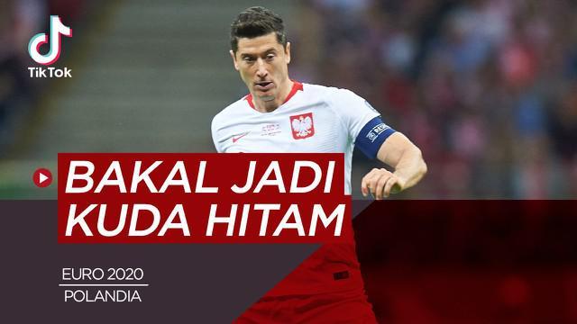 Berita video TikTok Bola.com tentang empat tim yang bakal jadi kuda hitam di Euro 2020 (Euro 2021) salah satunya ialah Polandia.