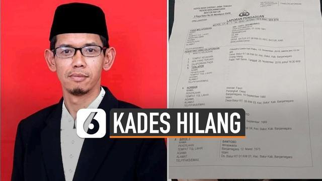 Kepala desa terpilih Desa Batur, Banjarnegara mendadak menghilang, padahal Ahmad Fauzi (39) sebulan lagi akan dilantik jadi kepala desa.