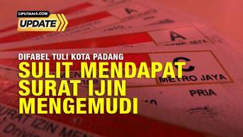 Liputan6 Update:  Difabel Tuli di Padang Tidak Bisa dapat SIM
