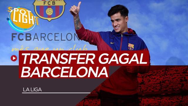 Berita Video Spotlight 5 Transfer Gagal Barcelona, Philippe Coutinho Salah Satunya