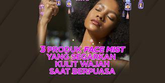 Selain pelembab, kamu juga bisa tambahkan face mist untuk membantu kelembapan kulit wajahmu saat berpuasa, lho. Yuk simak ulasannya di video di atas!