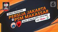 Persija Jakarta vs PSM Makassar (liputan6.com/Abdillah)