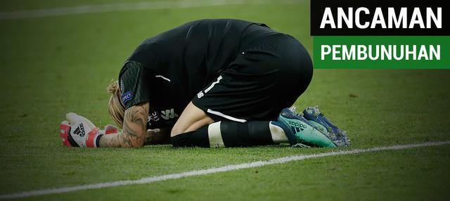 Kiper Liverpool, Loris Karius mendapatkan ancaman pembunuhan setelah dua blunder yang ia lakukan melawan Real Madrid.