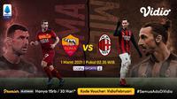 Duel AS Roma vs AC Milan, Senin (1/3/2021) pukul 02.35 WIB dapat disaksikan melalui platform streaming Vidio.