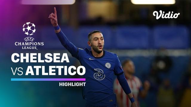 Berita Video Highlights Liga Champions, Chelsea Lolos ke Perempat Final Usai Kalahkan Atletico Madrid 2-0