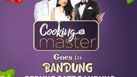 Cooking Master Goes to Bandung, tayang Rabu-Kamis, 25-26 September 2019 pukul 16.30 WIB
