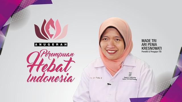 Sejak kuliah di jurusan Teknik Kimia Institut Teknologi Bandung (ITB), Made Tri Ari Penia ini sudah aktif meneliti.